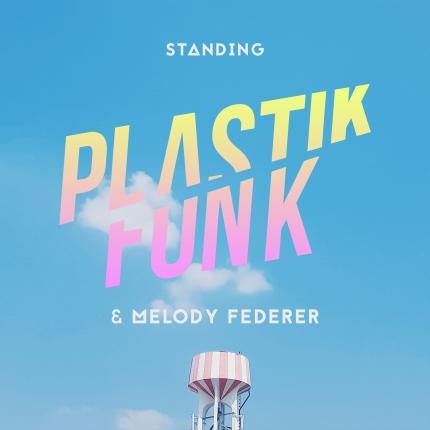 Cover_Plastik Funk & Melody Federer - Standing