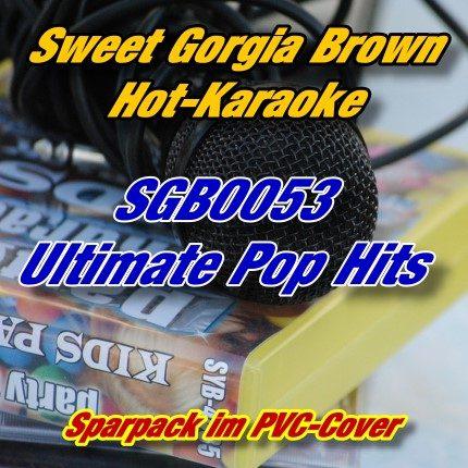 Sweet Georgia Brown Karaoke - SGB0053 - Ultimate Pop Hits