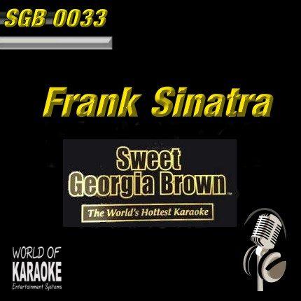 Sweet Georgia Brown - SGB0033 – Frank Sinatra – Karaoke Playbacks