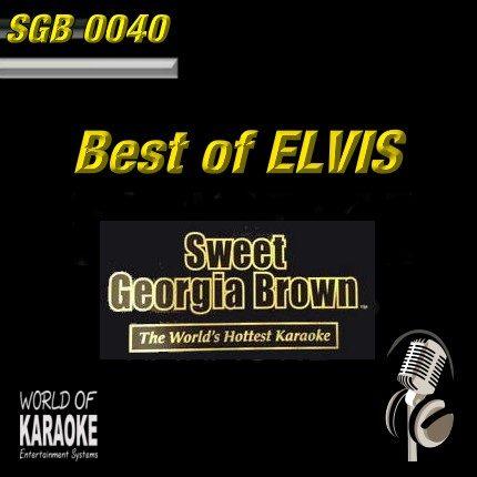 Sweet Georgia Brown - SGB0040 – Best of Elvis – Karaoke Playbacks
