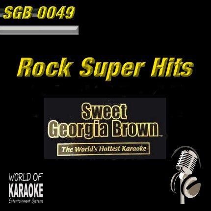 Sweet Georgia Brown - SGB0049 – Rock Super Hits – Top Karaoke Playbacks